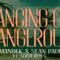 Imanbek, Sean Paul, Sofia Reyes  - Dancing on Dangerous